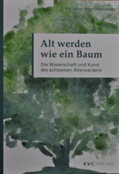 Alt werden wie ein Baum - Nils Altner, Birgit Ottensmeier