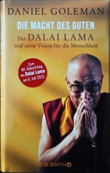 Die Macht des Guten Der Dalai Lama - Goleman