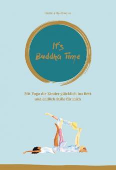 It`s Buddha Time - Daniela Heidtmann