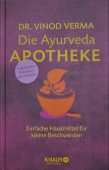 Die Ayurveda Apotheke - Vinod Verma