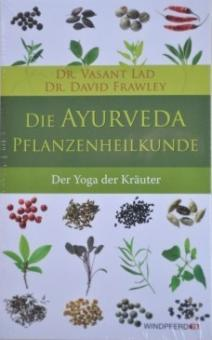 Die Ayurveda Pflanzenheikunde - Lad & Frawley