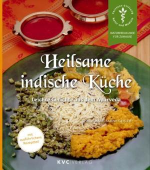 Heilsame indische Küche - Kumar Geisler
