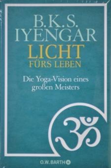 Licht fürs Leben - B.K.S. Iyengar