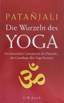 Patanjali - Die Wurzeln des Yoga
