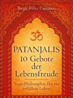 Patanjalis 10 Gebote der Lebensfreude