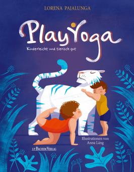 Play Yoga - Kinderleicht und tierisch gut