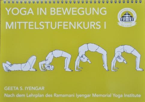 Yoga in Bewegung Mittelstufenkurs 1 - Iyengar