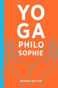 Yogaphilosophie - Georgie Grütter